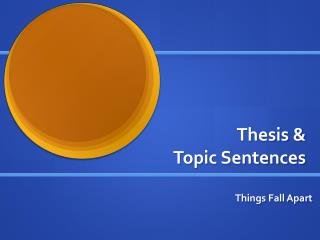 Thesis &  Topic Sentences