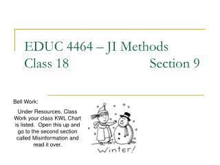 EDUC 4464   JI Methods Class 18                       Section 9