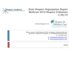 State Hospice Organization Report Medicare 2012 Hospice Utilization 1/30/14