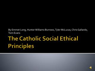 The Catholic Social Ethical Principles