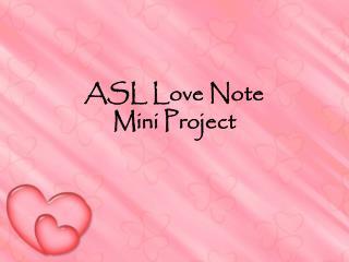 ASL Love Note  Mini Project