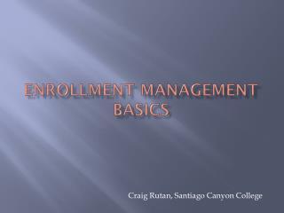 Enrollment management basics
