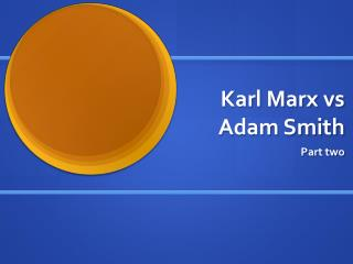 Karl Marx vs Adam Smith
