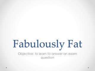 Fabulously Fat