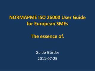 NORMAPME  ISO 26000 User  Guide  for European  SMEs The essence of.