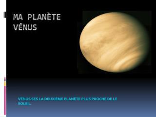 M a planète Vénus