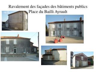 Ravalement des façades des bâtiments publics Place du Bailli Ayrault