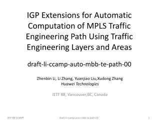 Zhenbin Li, Li Zhang, Yuanjiao Liu,Xudong Zhang Huawei Technologies