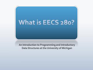 What is EECS  280 ?