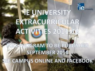IE UNIVERSITY EXTRACURRICULAR ACTIVITIES 2011-12