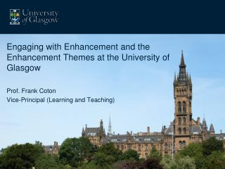 Engaging with Enhancement  and the Enhancement Themes at the University of Glasgow