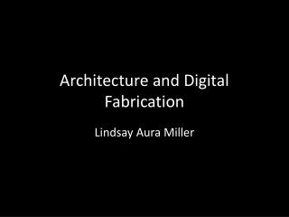 Architecture and Digital Fabrication