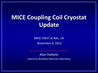 MICE Coupling Coil  Cryostat  Update