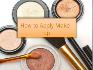 How to Apply Make - up