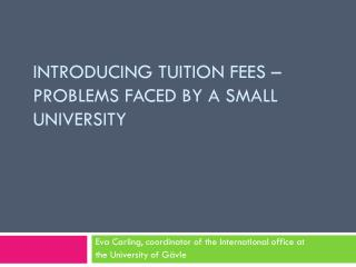 Introducing tuition fees  –  problems  faced  by a small  university