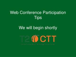 Web Conference Participation Tips We will begin shortly