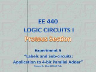 EE 440  LOGIC CIRCUITS I Proteus Section