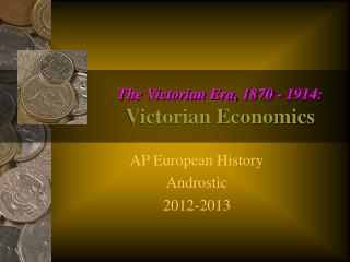 The Victorian Era, 1870 - 1914: Victorian Economics