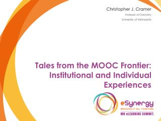 Tales from the MOOC Frontier: Institutional and Individual Experiences
