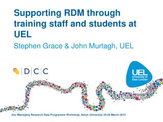 Supporting RDM through  training staff and students at UEL