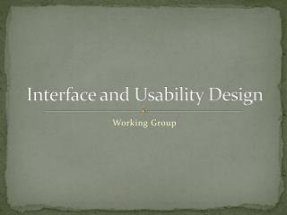 Interface and Usability Design