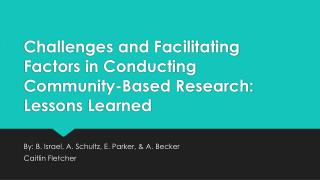 Challenges and Facilitating Factors in Conducting Community-Based Research: Lessons Learned