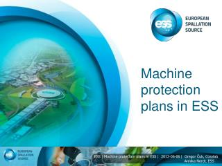 Machine protection plans in ESS