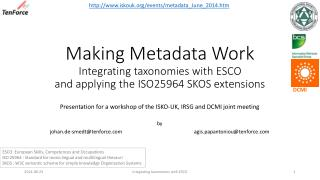 Making Metadata Work Integrating taxonomies with ESCO and applying the ISO25964 SKOS extensions