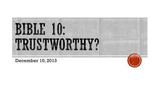 Bible 10: Trustworthy?