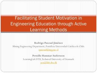 Facilitating  S tudent  M otivation in Engineering Education through Active Learning  M ethods