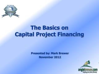 The Basics on  Capital Project Financing