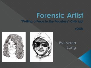 """Forensic Artist """"Putting a Face to the Faceless"""" -CHIN MUI YOON"""