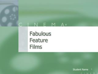 Fabulous  Feature  Films
