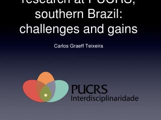 Facilitating Interdisciplinary research at PUCRS, southern Brazil: challenges and gains
