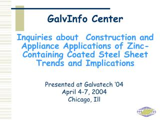 GalvInfo Center  Inquiries about  Construction and Appliance Applications of Zinc-Containing Coated Steel Sheet Trends a
