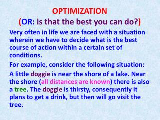 OPTIMIZATION ( OR:  is that the best you can do? )