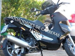 MODALIDADES DE CARRERAS DE M OTO