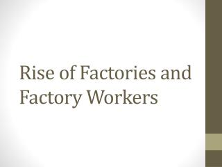 Rise of Factories and Factory Workers