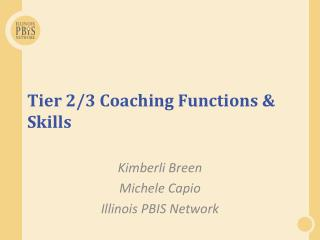 Tier 2/3 Coaching Functions & Skills
