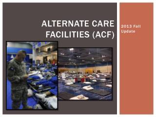 Alternate Care Facilities (ACF)