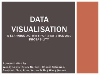 Data Visualisation A learning activity for statistics and probability.