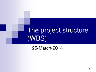 The project structure (WBS)