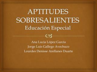 APTITUDES SOBRESALIENTES Educación Especial
