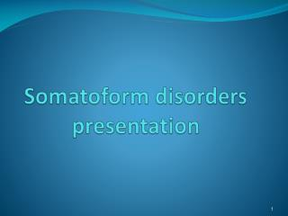 Somatoform disorders presentation