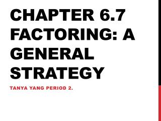Chapter 6.7  Factoring: A General Strategy