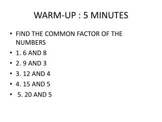 WARM-UP : 5 MINUTES
