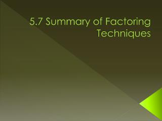 5.7 Summary of Factoring Techniques