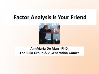Factor Analysis is Your Friend