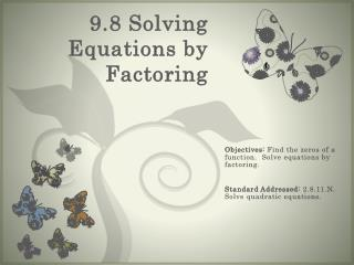 9.8 Solving Equations by Factoring