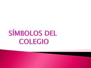 SÍMBOLOS DEL  COLEGIO